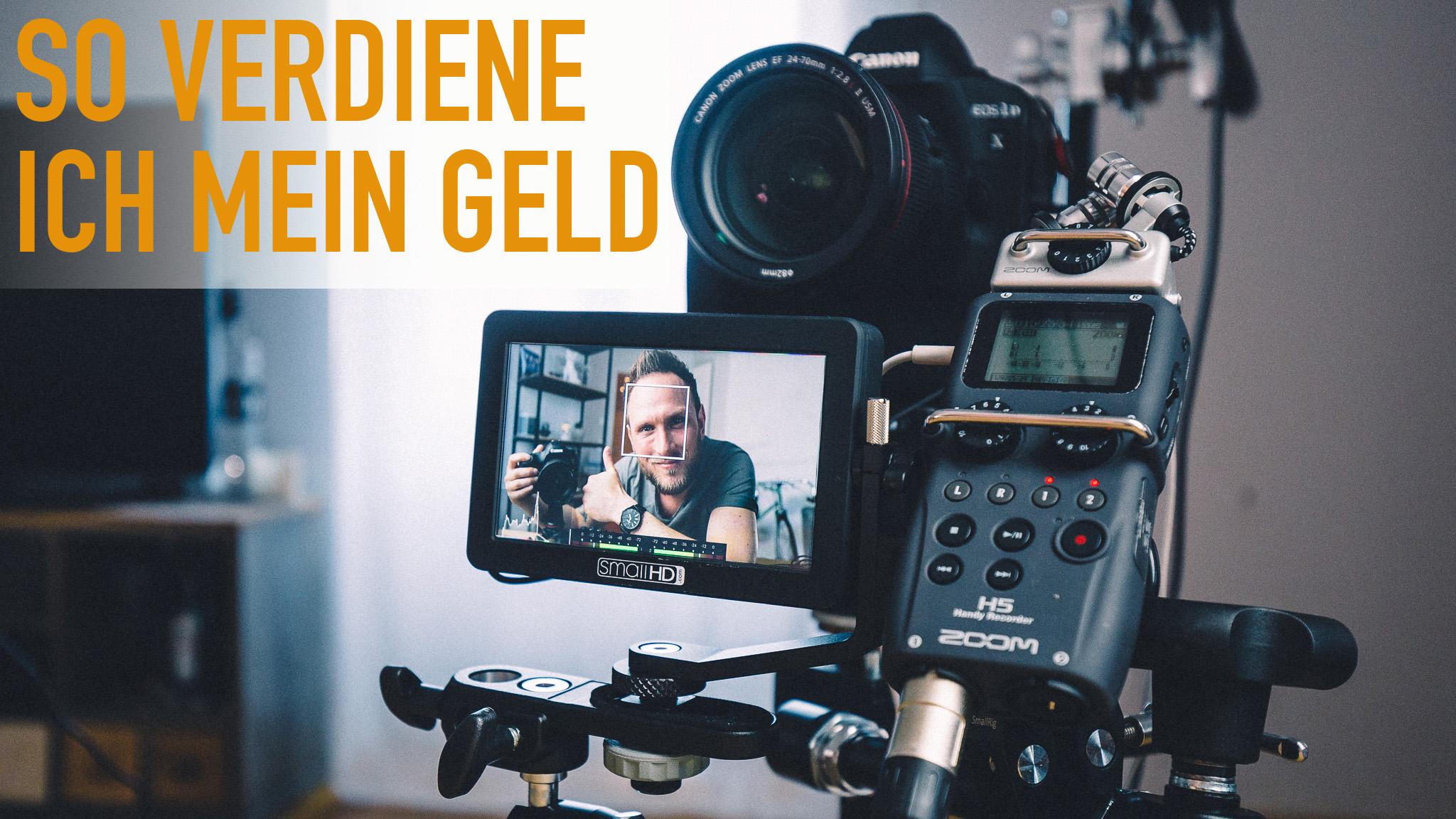 Wie verdiene ich als Fotograf, Kameramann und Blogger mein Geld